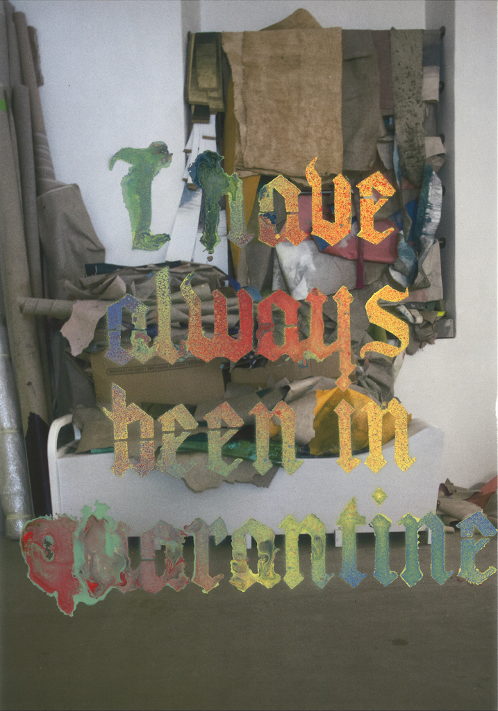 Gianni Politi | I have always been in quarantine (2020)